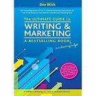 The Ultimate Guide to Writing and Marketing a Bestselling Book - on a Shoestring Budget by Dee Blick (Paperback, 2014)