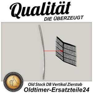 Vertikale Zierleiste Zierstab Strebe für Mercedes W123 W116 W201 Kühlergrill