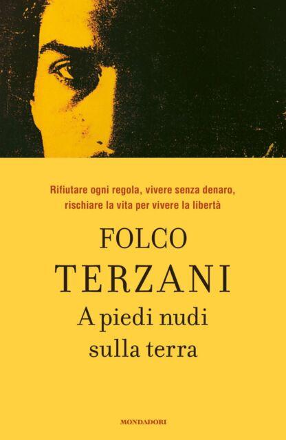 Libri - A piedi nudi sulla terra (Folco Terzani)