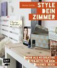 Style dein Zimmer von Marlies Schiller (2015, Gebundene Ausgabe)