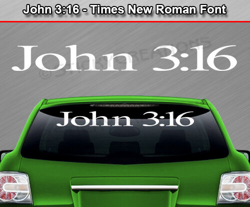 JOHN 3:16 Times New Roman Windshield Decal Window Sticker Vinyl Graphic Banner