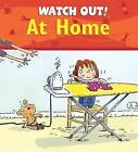 Watch Out! at Home by Claire Llewellyn (Paperback / softback)