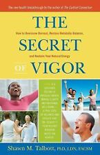 Secret of Vigor : How to Overcome Burnout, Restore Metabolic Balance, and...