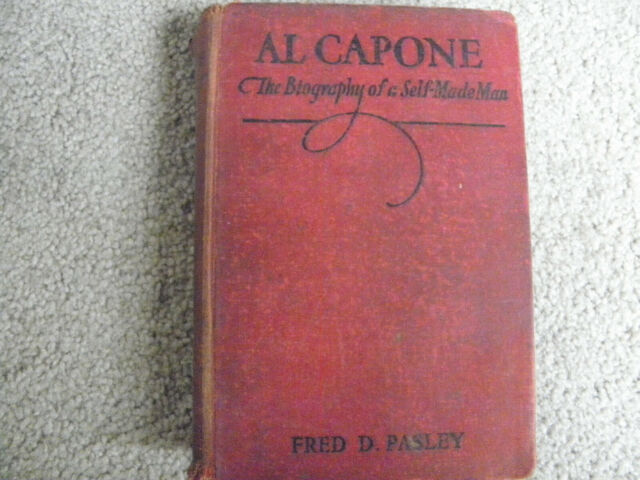 Al Capone : The Biography of a Self-Made Man,1930, by Fred Pasley