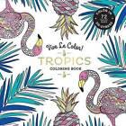 Vive Le Color! Tropics: Adult Coloring Book: Color In; de-Stress (72 Tear-Out Pages) by Abrams Noterie (Paperback / softback, 2016)