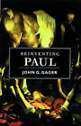 Reinventing Paul by John G. Gager (Paperback, 2002)