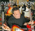 I Like It Too Much [Digipak] by David Landon (CD, 2012, Whip)