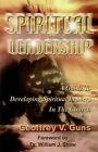 Spiritual Leadership by Geoffrey V Guns (Paperback / softback, 2000)