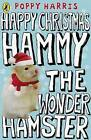 Happy Christmas Hammy the Wonder Hamster by Poppy Harris (Paperback, 2009)
