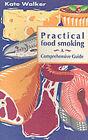 Practical Food Smoking: A Comprehensive Guide by Kate Walker (Paperback, 1995)