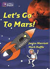 Let's Go to Mars: Band 08/Purple by Janice Marriott (Paperback, 2005)