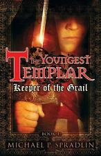 The Youngest Templar: Keeper of the Grail Bk. 1 by Michael P. Spradlin (2009, Paperback)
