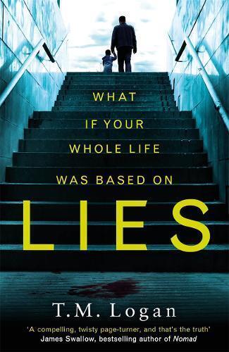 Lies: The stunning new psychological thriller yo, Logan, TM, New