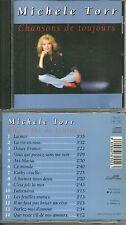 CD - MICHELE TORR : CHANSONS DE TOUJOURS - AVE MARIA LA VIE EN ROSE / COMME NEUF