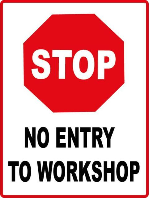 STOP NO ENTRY TO WORKSHOP - METAL / 3MIL ALUMINIUM SIGN - 300 X 200MM