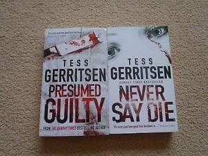 Image Is Loading 2 New Paperbacks Never Say Die Presumed Guilty   Presumed Guilty Tess Gerritsen