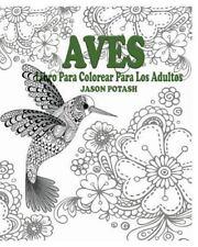 Aves Libro para Colorear para Los Adultos by Jason Potash (2015, Paperback)