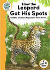 Just So Stories: How the Leopard Got His Spots by Elizabeth Rogers (Hardback, 2010)