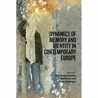 Dynamics of Memory and Identity in Contemporary Europe by Berghahn Books (Paperback, 2015)