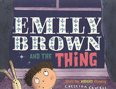 Emily Brown and the thing by Cressida Cowell (Paperback)