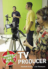 What's it Like to be a TV Producer? by Elizabeth Dowen, Lisa Thompson (Paperback, 2009)