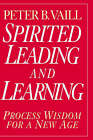 Spirited Leading and Learning: Process Wisdom for a New Age by Peter B. Vaill (Hardback, 1998)