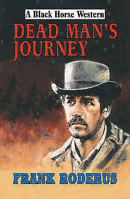 1 of 1 - Frank Roderus, Dead Man's Journey (Black Horse Westerns), Very Good Book