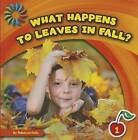 What Happens to Leaves in Fall? by Rebecca Felix (Hardback, 2013)