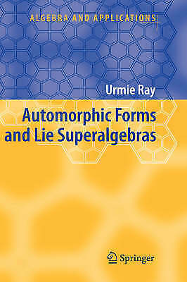 1 of 1 - Automorphic Forms and Lie Superalgebras (Algebra and Applications), Ray, Urmie,