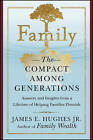 Family: The Compact Among Generations by Bloomberg Press (Book, 2007)