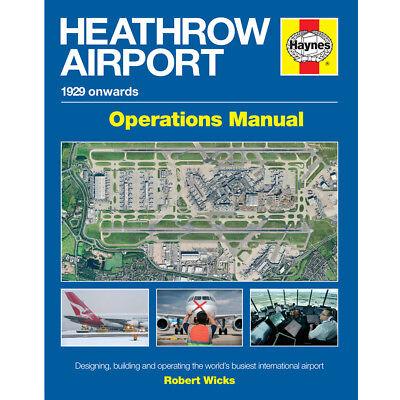 Heathrow Airport 1928-Onwards Operations Manual by Haynes