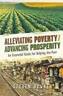 Alleviating Poverty/Advancing Prosperity: An Essential Guide for Helping the Poor by Steven Downey (Paperback / softback, 2016)