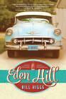 Eden Hill by Bill Higgs (Paperback / softback, 2016)