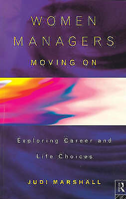 Women Managers Moving on: Exploring Career and Life Choices, Marshall, Judi, Use