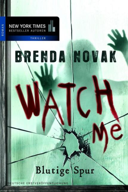 Watch Me  Blutige Spur Brenda Novak   Thriller  Taschenbuch   ++Ungelesen++