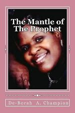 The Mantle of the Prophet : Lord Why Me? by De-Borah Champion (2011, Paperback)