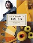 The Business of Fashion: Designing, Manufacturing, and Marketing by Nancy O. Bryant, Leslie Davis Burns, Kathy K. Mullet (Paperback, 2016)