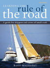 Learning the Rule of the Road: A Guide for the Skippers and Crew of Small Craft by Basil Mosenthal (Spiral bound, 2009)