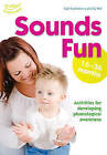 Sounds Fun (16-36 Months) by Su Wall, Clare Beswick, Sally Featherstone (Paperback, 2010)