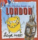 Mr Chicken Lands on London 9781743315927 by Leigh Hobbs Hardback