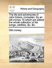 The Life and Adventures of John Edwin, Comedian. by an Old Croney. to Which Are Added the Whole Collection of His Songs, Oddities, &C. &C. by Croney Old Croney (Paperback / softback, 2010)