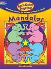 Let's Color Together -- Mandalas by Anna Pomaska (Paperback, 2014)