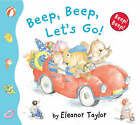 Beep Beep, Let's Go! by Eleanor Taylor (Board book, 2007)