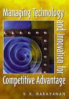 Managing Technology and Innovation for Competitive Advantage by V.K. Narayanan (Hardback, 2000)