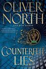Counterfeit Lies von Oliver North und Bob Hamer (2014, Gebunden)