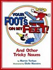 Your Foot's on My Feet!: And Other Tricky Nouns by Marvin Terban (Paperback, 2008)