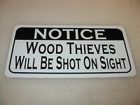 Wood Thieves Will Be Shot Sign 4 Texas Farm Ranch Barn Lumber & Timber