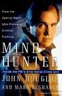 Mindhunter : Inside the FBI's Elite Serial Crime Unit by Mark Olshaker and John E. Douglas (1995, Hardcover)