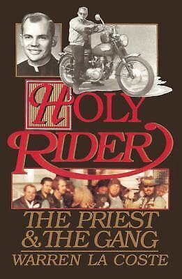 Holy Rider : The Priest and the Gang by Warren La Coste (1992, Hardcover)