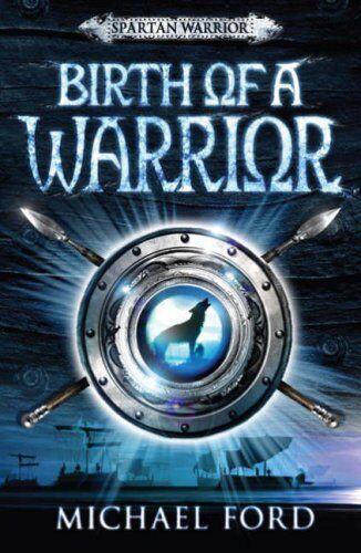 1 of 1 - (Good)-Birth of a Warrior: Spartan 2 (Spartan Warrior) (Paperback)-Ford, Michael